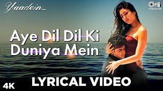 Aye Dil Dil Ki Duniya Mein Lyrical - Yaadein   - YouTube