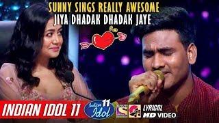 Sunny Indian Idol 11 - Jiya Dhadak Dhadak Jaye - Neha