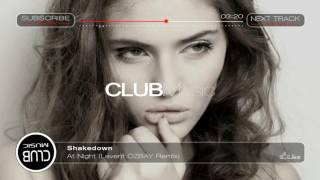 Shakedown - At Night (Levent OZBAY Remix) [CLUBMusic Release]