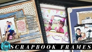 3 Frame Ideas for Storing & Displaying Your Scrapbook Pages