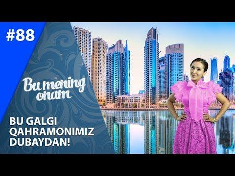 Bu Mening Onam 88-soni BU GALGI QAHRAMONIMIZ DUBAYDAN!  (17.09.2019)