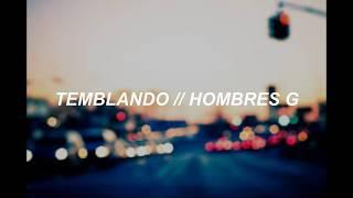 TEMBLANDO   HOMBRES G (LETRA)