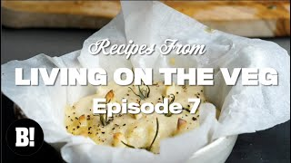 We made VEGAN CAMEMBERT and loads more! - Living On The Veg Ep.7
