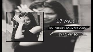 27 Musti -Kahpelerede Kalmıyor Dünya- (Lyric Video) 2018 #YENİ