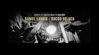 Daniel Lanois - Goodbye To Language, Hello To Questions #2