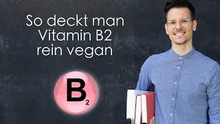 So deckt man Vitamin B2 (Riboflavin) rein vegan