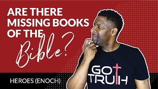 Is the Book of Enoch one of the Missing Books of The Bible | HEROES (ENOCH)