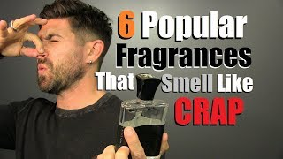 6 Popular Mens Fragrances That Smell Like CRAP! (STOP Wearing These... NOW!)