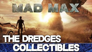 Mad Max | The Dredges Camp All Collectibles Guide (Insignia/Scrap/Oil Well Parts)