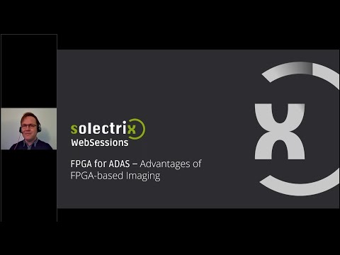 WebSession FPGA für ADAS – Vorteile der FPGA-basierten Bildverarbeitung