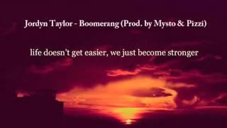 Jordyn Taylor - Boomerang (Prod. by Mysto & Pizzi)