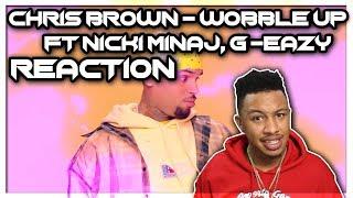 Chris Brown   Wobble Up (Official Video) Ft. Nicki Minaj, G Eazy Reaction Video