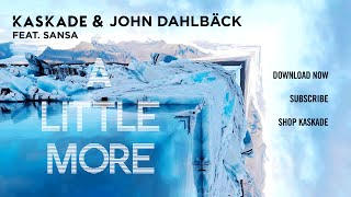 Kaskade & John Dahlbäck Feat. Sansa - A Little More (Audio)