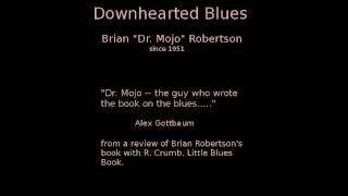 Dr Mojo Has The Downhearted Blues