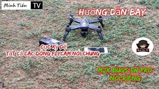 Hướng dẫn bay Flycam MjX Bugs 5w Pro -Minh Tiến TV