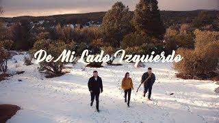 De Mi Lado Izquierdo - Somos 3  (Video)