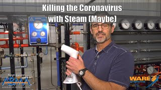 Possibly Killing the Coronavirus with Steam
