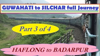 preview picture of video 'Part 3/4 of GUWAHATI SILCHAR full journey ( NEW HAFLONG to BADARPUR) by Kanchanjunga exp'