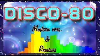 Disco-80 (Modern & Remix vers.) 22part.