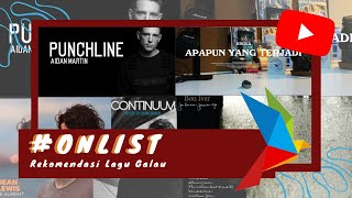 #ONLIST Song Recommendations Part 2 | Edisi Galau