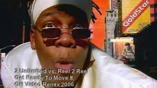 2 Unlimited Vs Reel 2 Reel - Get Ready To Move It 2006