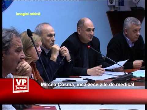 Mircea Cosma, încă zece zile de medical