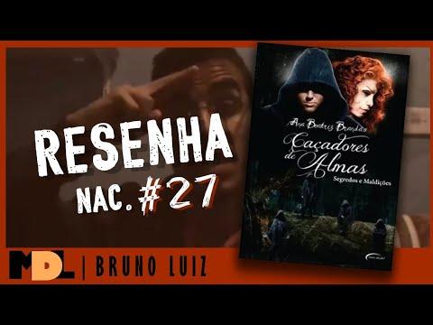 Resenha Nac. # 27 - Caçadores de Almas: Segredos e Maldições da Ana Beatriz Brandão - MDL