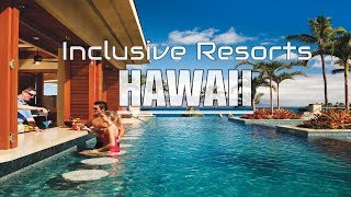 Best All Inclusive Resorts In Hawaii Island
