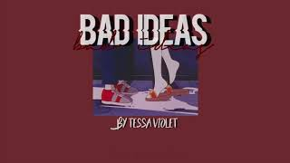 💋 || tessa violet - bad ideas;; lyric video