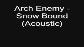 Arch Enemy - Snow Bound (Acoustic) (lyrics) HD