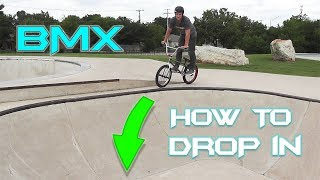 BMX How to Drop In (MOST IN DEPTH)!