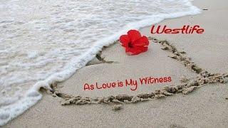 As Love Is my Witness  - Westlife (tradução) HD