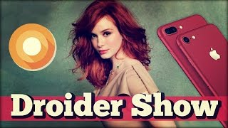 iPhone 7 Red VS Android 8.0 O и что-то пошло не так.. | Droider Show #284