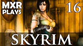 MxR Plays Skyrim - Episode 16 - Dem Next-Gen Graphics