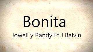 Bonita -  Jowell Y Randy Ft J Balvin        #2017