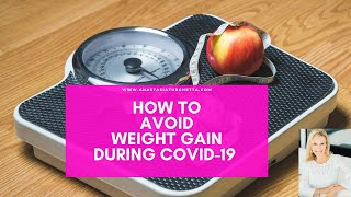 How To Avoid Weight Gain During COVID-19