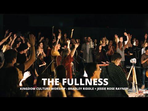 The Fullness // Bradley Riddle & Jessie-Rose Rayner // Kingdom Culture Worship