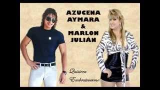 AZUCENA AYMARA feat MARLON JULIÁN 2014 - Quisiera embrutecerme