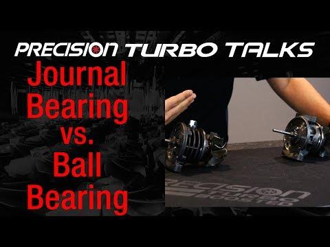 Ball Bearing Vs. Journal Bearing Precision Turbos