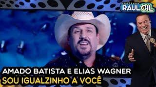 AMADO BATISTA E ELIAS WAGNER - Sou Igualzinho A Você (Raul Gil)