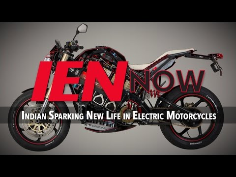IEN NOW: Indian Sparking New Life In Electric Motorcycles