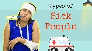Types of SICK People ......    Shruti Arjun Anand