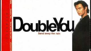Double You - Send Away The Rain