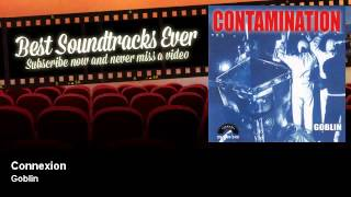 Goblin - Connexion - Contamination - Alien Arriva Sulla Terra (1980)