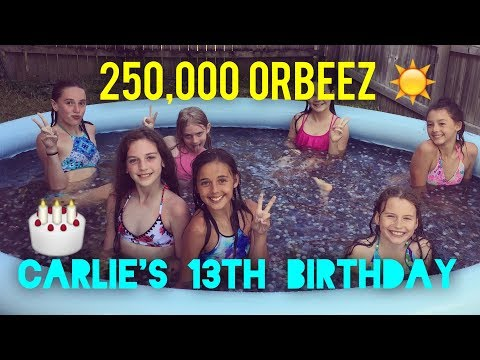 Carlie Is Turning 13 / Quarter Of A Million Orbeez In Our Pool! Part 1