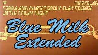 Stereolab - Blue Milk Extended