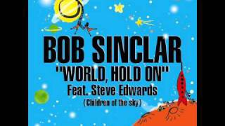 World Hold On - Bob Sinclair Feat. Steve Edwards (Axwell Mix)