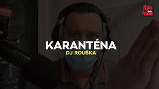 DJ ROUŠKA - KARANTÉNA !!!