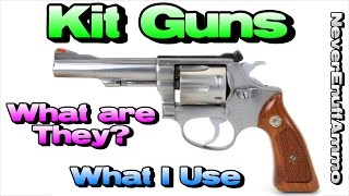 Kit Guns - What Are They? (What I Use)
