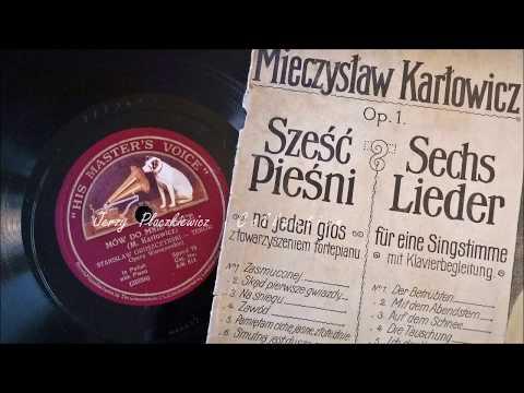 The great voice of Stanisław Gruszczynski - Mieczysław Karłowicz